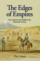 The Edges of Empires: New Zealand in the Middle of the Nineteenth Century - Paul Moon