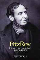 FitzRoy: Governor in Crisis 1843-1845
