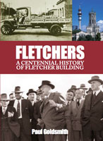 Fletchers - A Centennial History of Fletcher Building - Paul Goldsmith