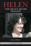 Helen: The Helen Meads Tragedy - David White<