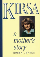 Kirsa: A Mother's Story - Robyn Jensen