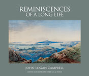 Reminiscences of a Long Life – John Logan Campbell