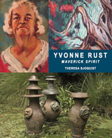 Yvonne Rust: Maverick Spirit - Theresa Sjoquist