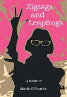 Zigzags and Leapfrogs, A Memoir – Maris O'Rourke